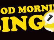 Max Casino, Good Morning Bingo
