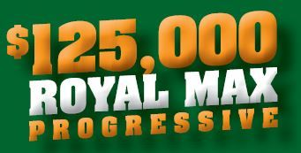 Max Casino, 125,000 Royal Max Progressive
